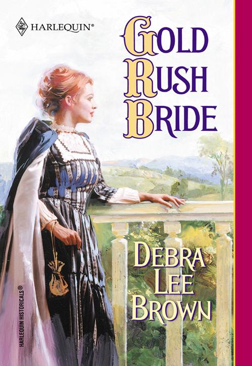 Debra Brown Lee Gold Rush Bride debra brown lee the mackintosh bride