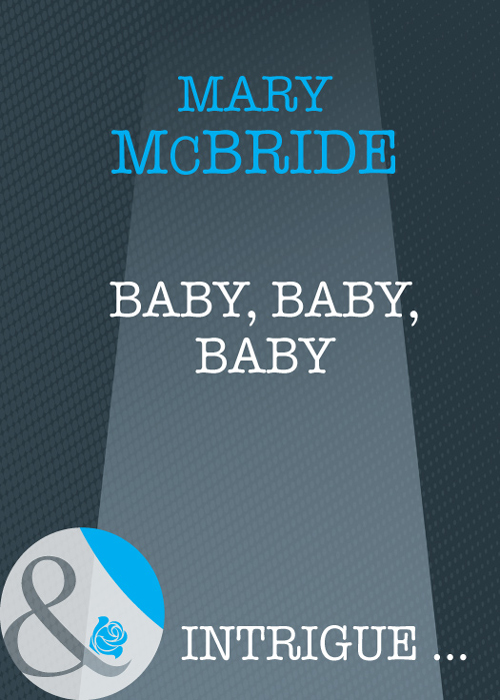 Mary McBride Baby, Baby, Baby