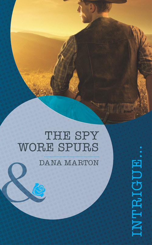 Dana Marton The Spy Wore Spurs