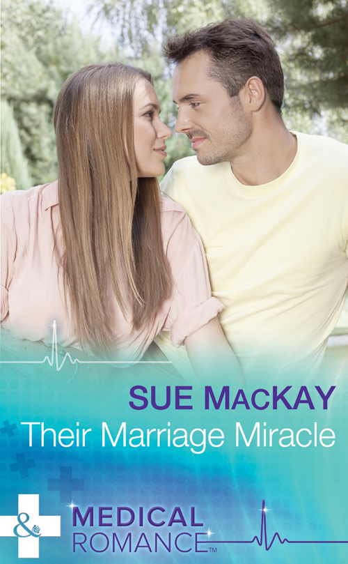 Sue MacKay Their Marriage Miracle sue mackay the family she needs