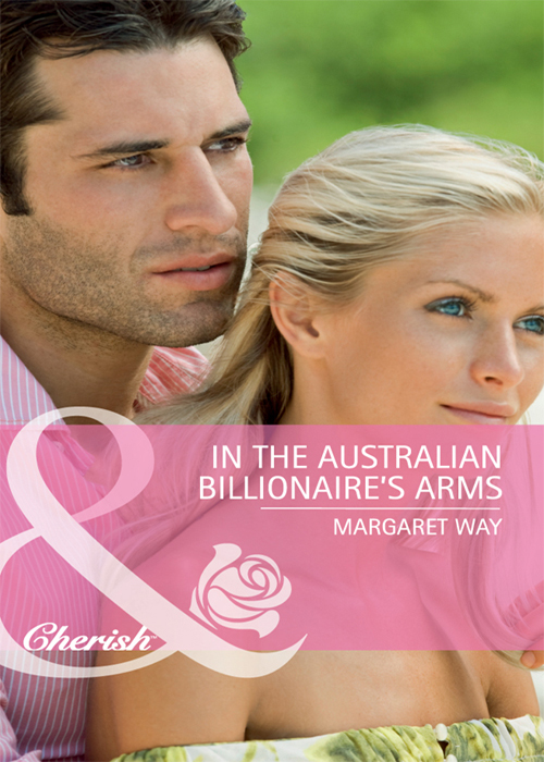 Margaret Way In the Australian Billionaire's Arms alison roberts in her rival s arms