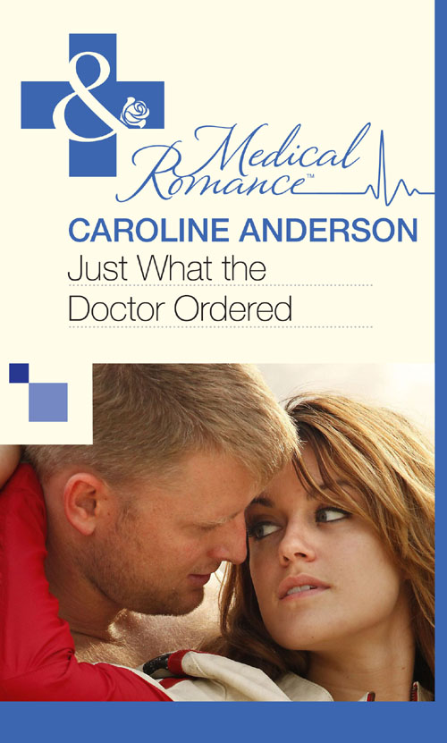 Caroline Anderson Just What the Doctor Ordered caroline anderson a funny thing happened