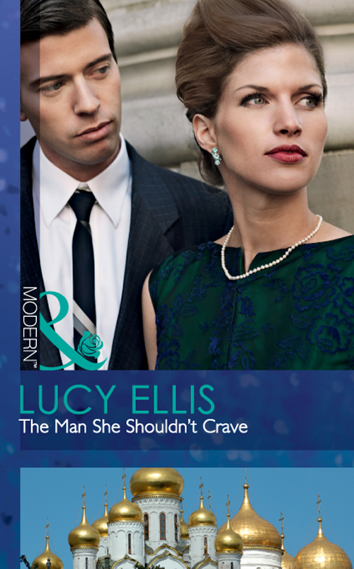 Lucy Ellis The Man She Shouldn't Crave crave