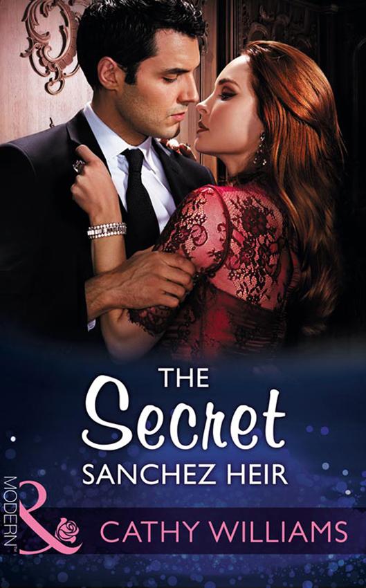 CATHY WILLIAMS The Secret Sanchez Heir cathy williams the secret sanchez heir