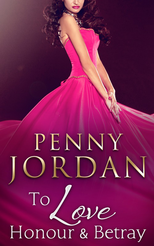 PENNY JORDAN To Love, Honour & Betray claudia carroll a very accidental love story