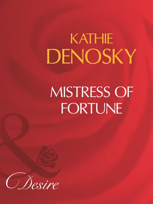 Kathie DeNosky Mistress Of Fortune kathie denosky mistress of fortune
