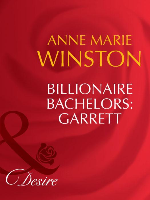 Anne Marie Winston Billionaire Bachelors: Garrett