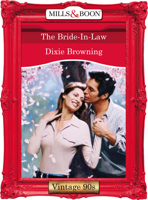 Dixie Browning The Bride-In-Law