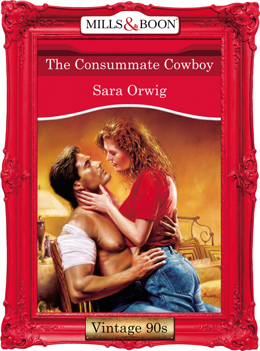 Sara Orwig The Consummate Cowboy sara orwig the cowboy s seductive proposal