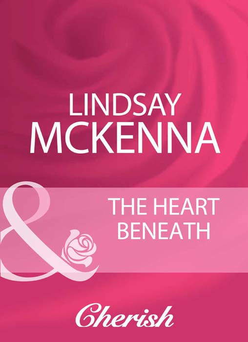 Lindsay McKenna The Heart Beneath two from the heart