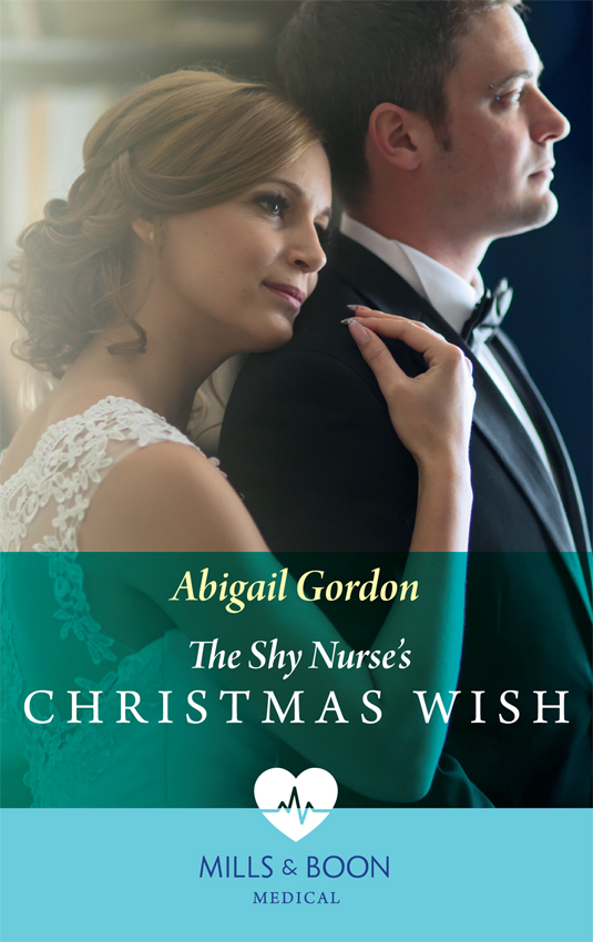Abigail Gordon The Shy Nurse's Christmas Wish abigail gordon the surgeon s family wish