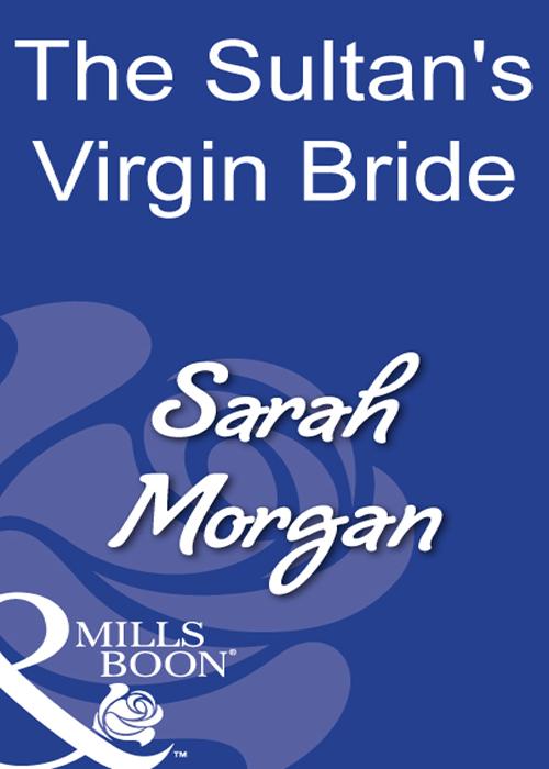 Sarah Morgan The Sultan's Virgin Bride sarah morgan lost to the desert warrior