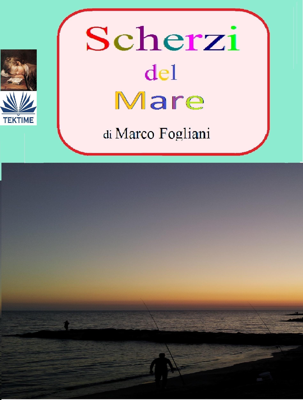 Marco Fogliani Scherzi Del Mare andrej titov iracconti della spiaggia