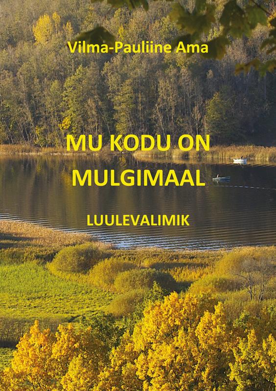 лучшая цена Vilma-Pauliine Ama Mu kodu on Mulgimaal: luulevalimik