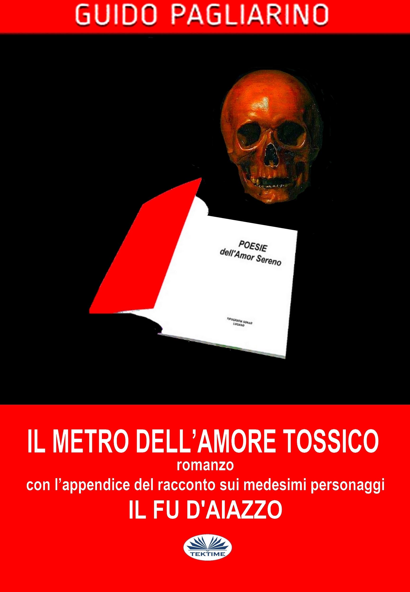 Guido Pagliarino Il Metro Dell'Amore Tossico – Romanzo guido pagliarino il vero e il verosimile