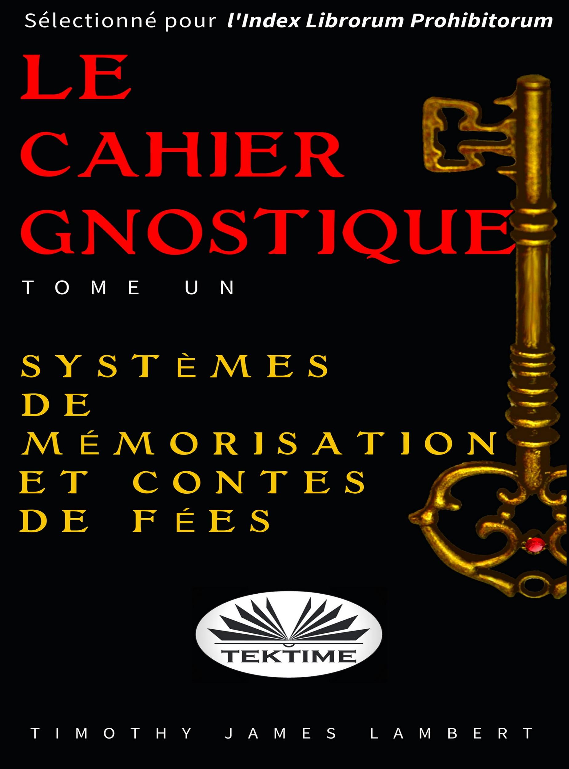 цена на Lambert Timothy James Le Cahier Gnostique: Tome Un