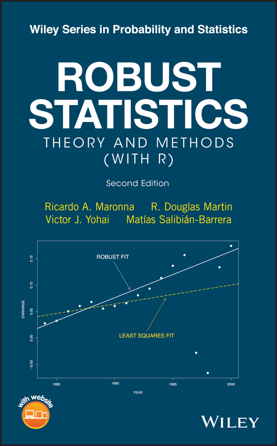 Ricardo Maronna A. Robust Statistics. Theory and Methods (with R) anand joglekar m industrial statistics practical methods and guidance for improved performance