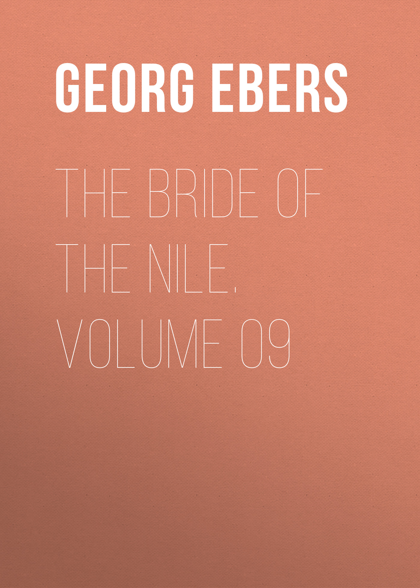 Georg Ebers The Bride of the Nile. Volume 09