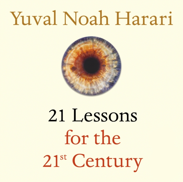 Yuval Noah Harari 21 Lessons for the 21st Century teaching leadership innovative approaches for the 21st century pb
