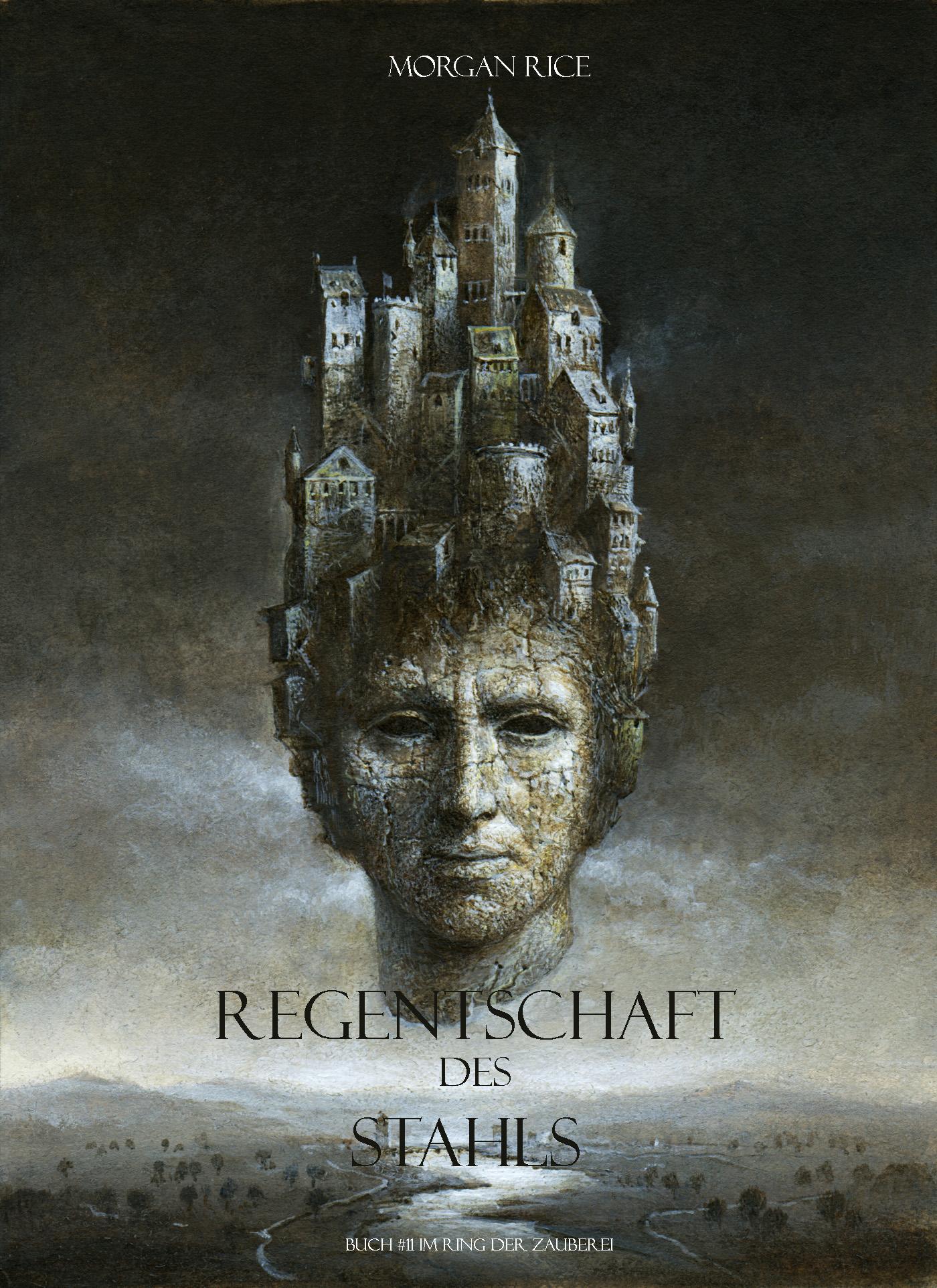 Морган Райс Regentschaft Des Stahls морган райс marsch der könige