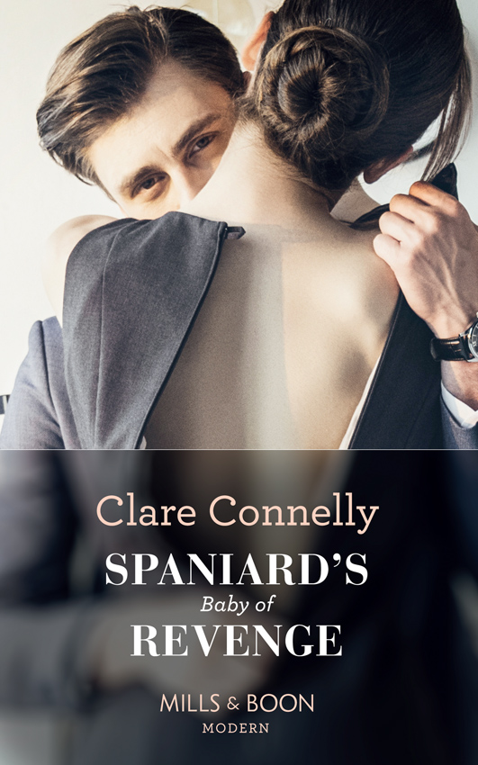 Clare Connelly Spaniard's Baby Of Revenge michelle smart a cinderella to secure his heir