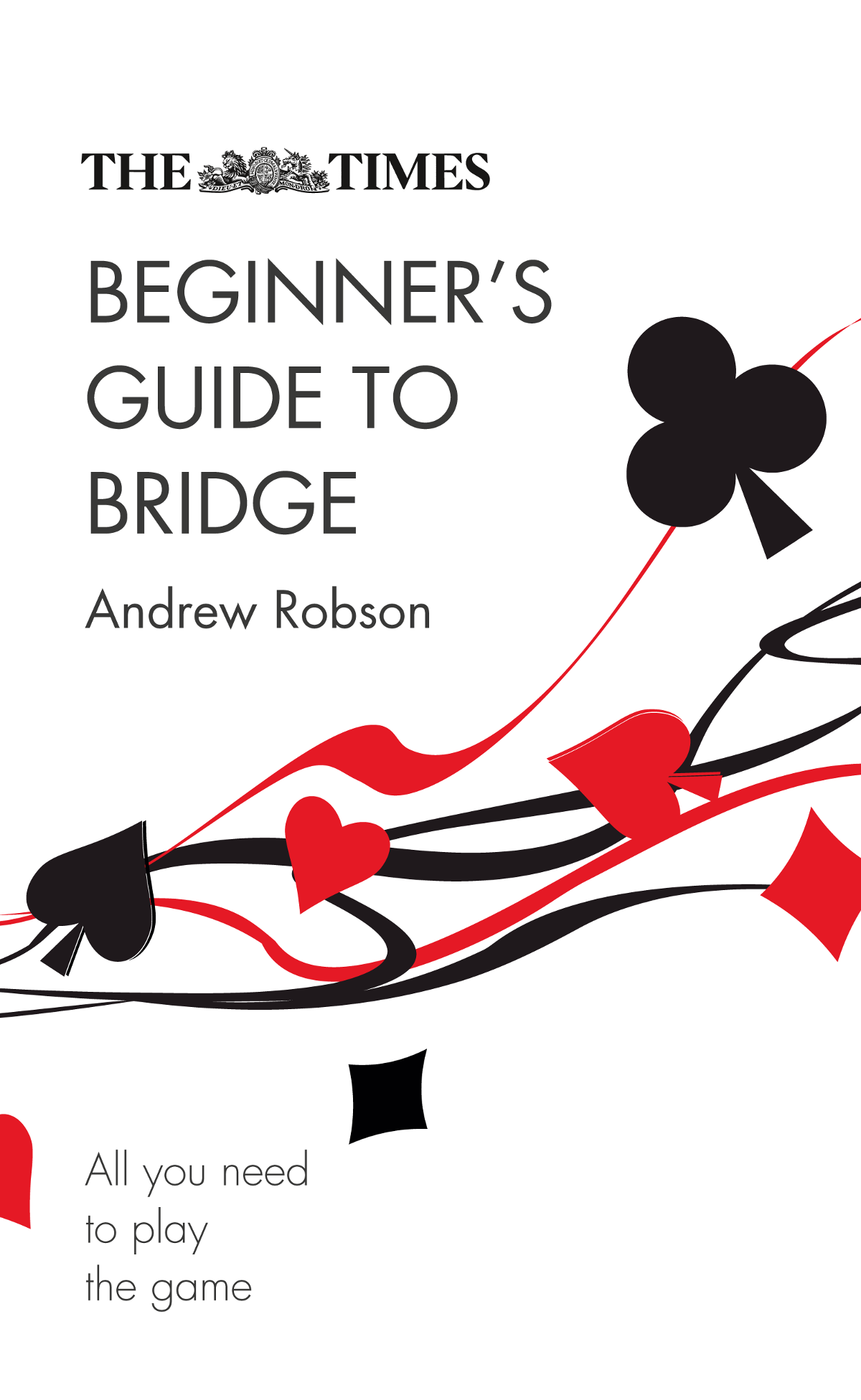 Andrew Robson The Times Beginner's Guide to Bridge: All you need to play the game pactr1 under the bridge bk r pk