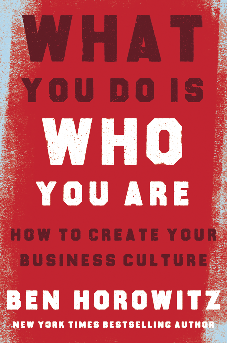 Ben Horowitz What You Do Is Who You Are: How to Create Your Business Culture ruth winter poisons in your food the dangers you face and what you can do about them