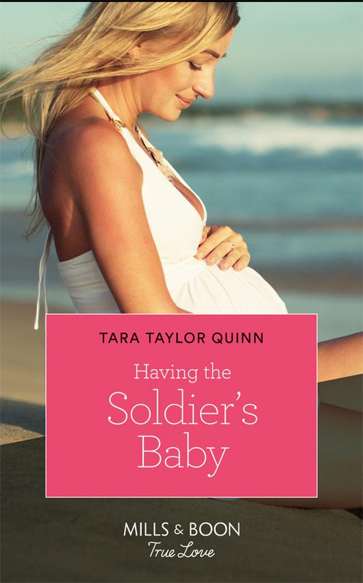 Tara Quinn Taylor Having The Soldier's Baby tara quinn taylor the secret son
