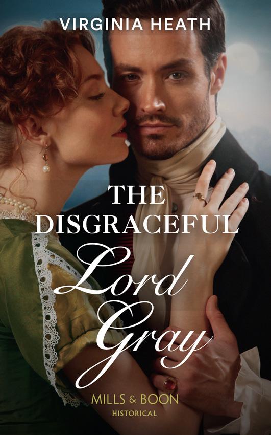 Virginia Heath The Disgraceful Lord Gray a kiss like this