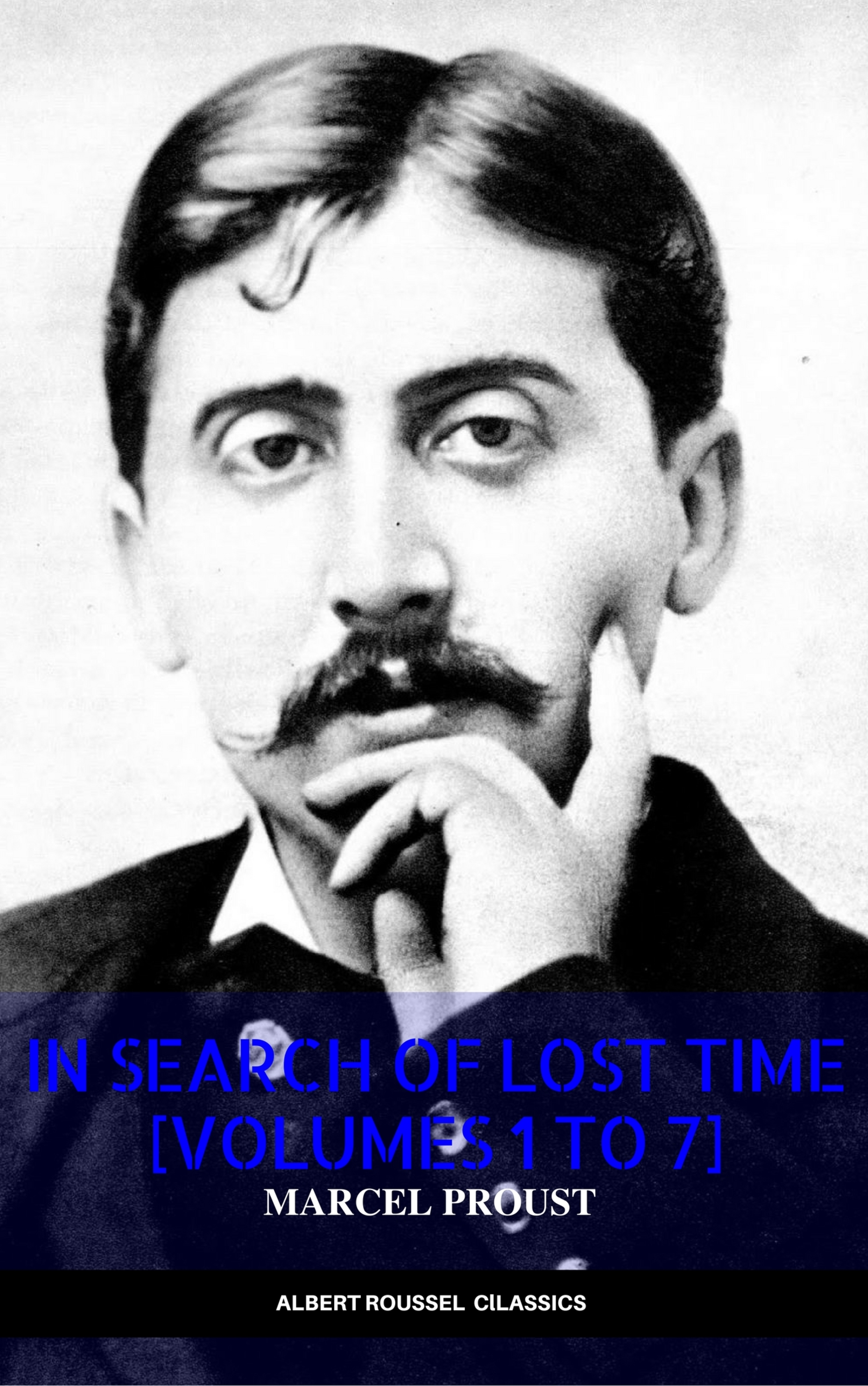 Marcel Proust In Search of Lost Time [volumes 1 to 7] (XVII Classics) (The Greatest Writers of All Time) in search of the double sunderland afc 1912 13