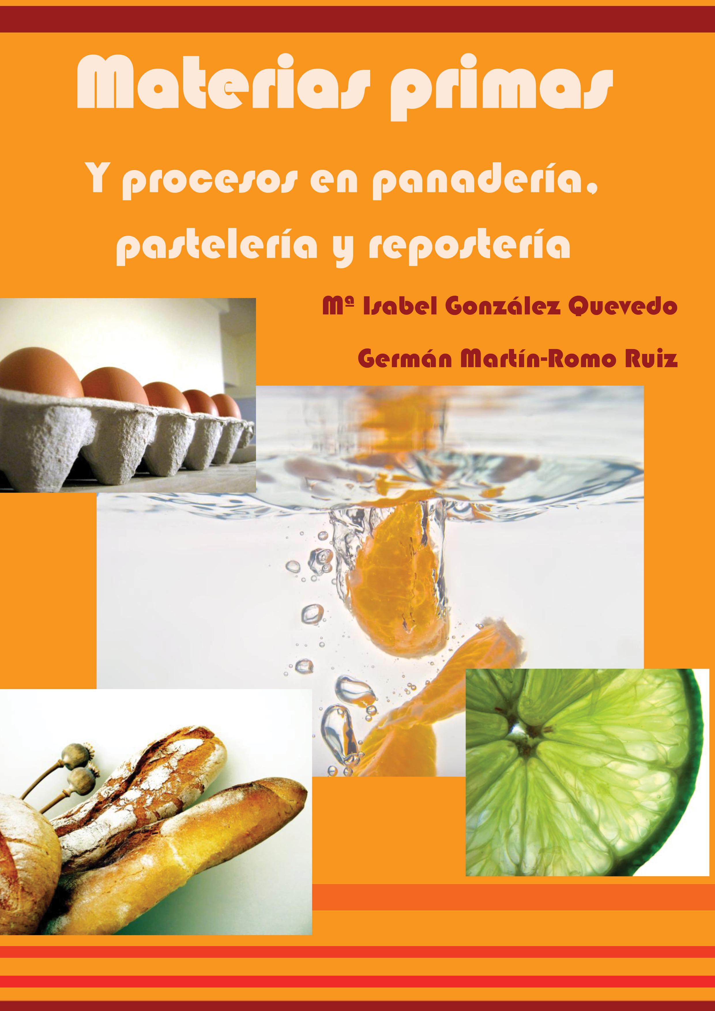 Materias primas y procesos en panadería, pastelería y repostería ( Mª Isabel González Quevedo  )
