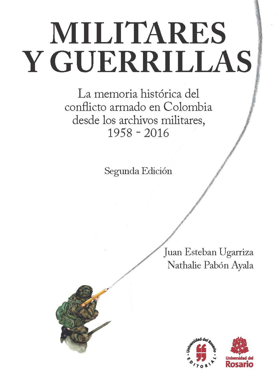 Juan Esteban Ugarriza Militares y Guerrillas