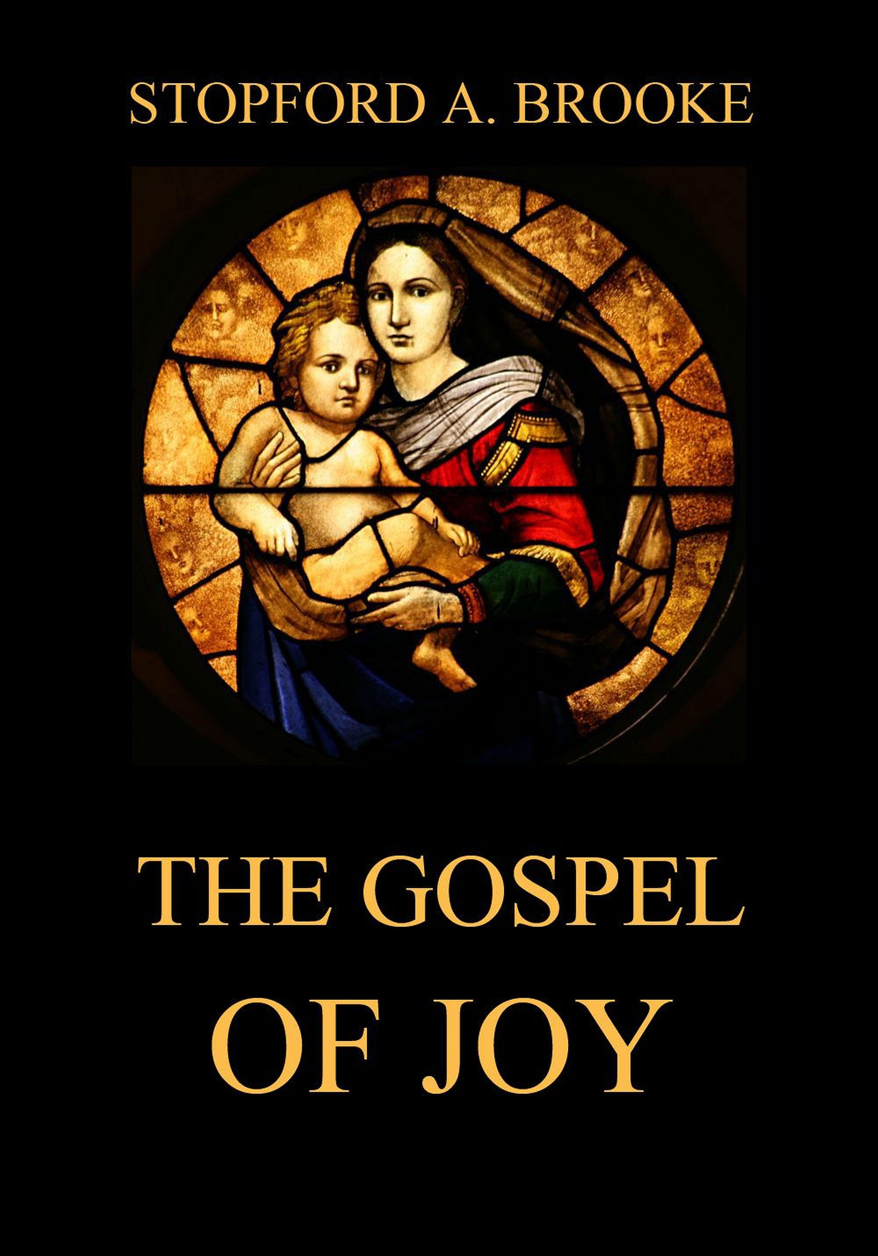 Stopford A. Brooke The Gospel of Joy mandi solk the joy of no self