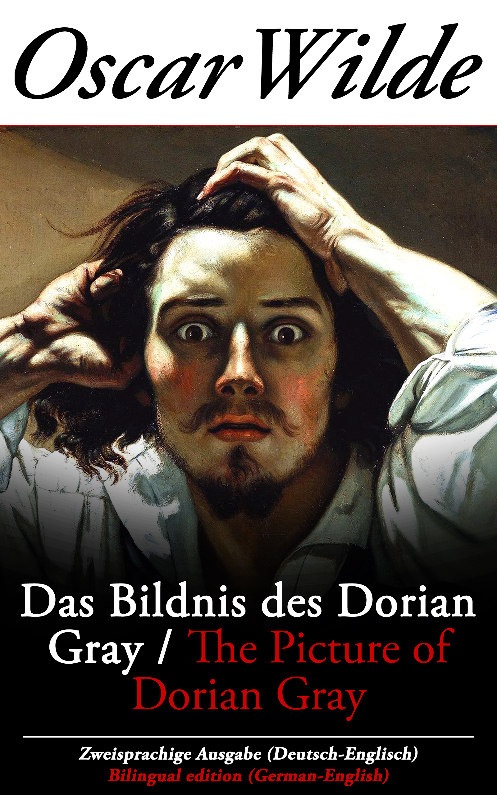 Оскар Уайльд Das Bildnis des Dorian Gray / The Picture of Dorian Gray - Zweisprachige Ausgabe (Deutsch-Englisch) / Bilingual edition (German-English)