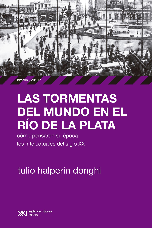 цена на Tulio Halperin Donghi Las tormentas del mundo en el Río de la Plata