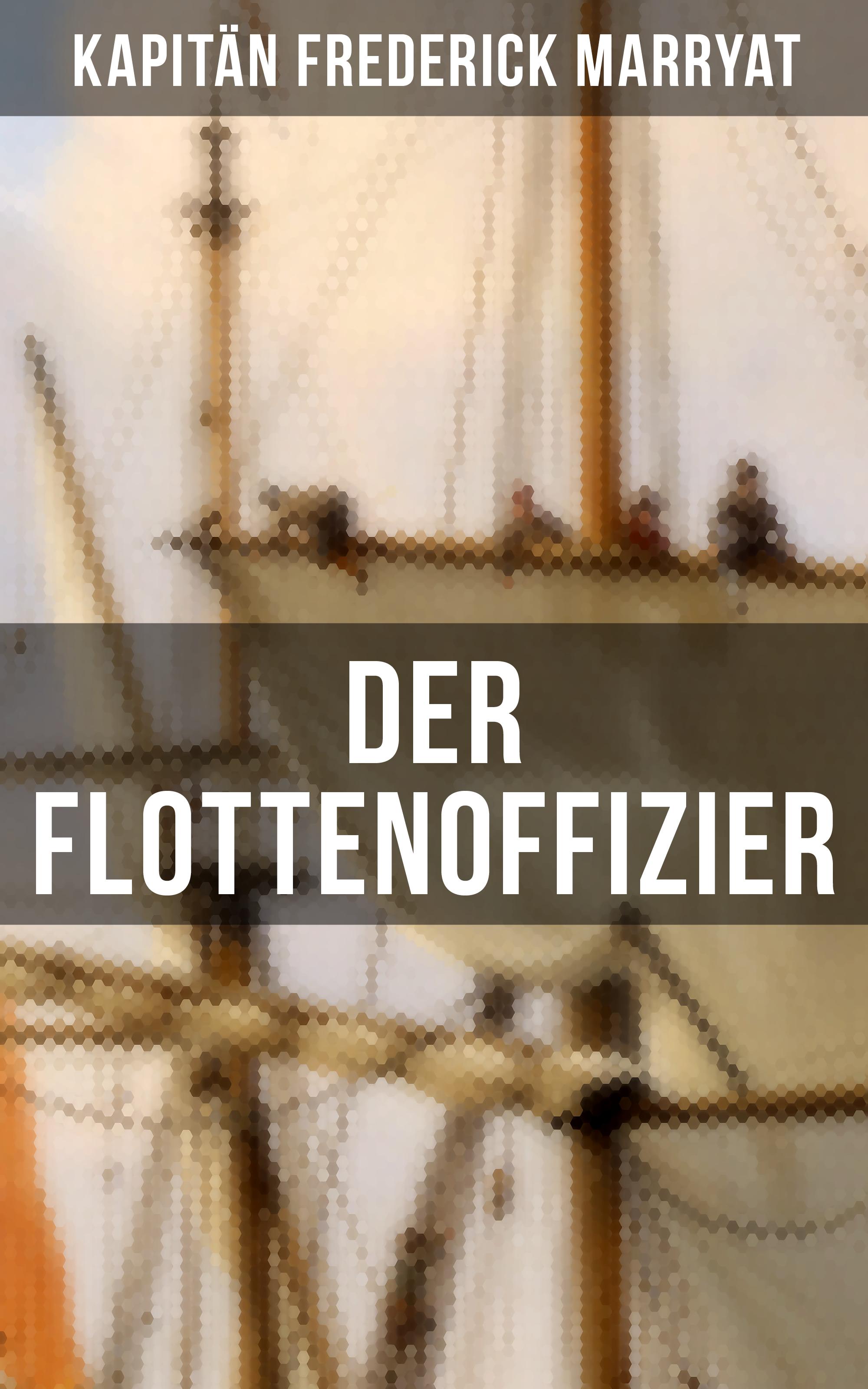 Kapitan Frederick Marryat Der Flottenoffizier