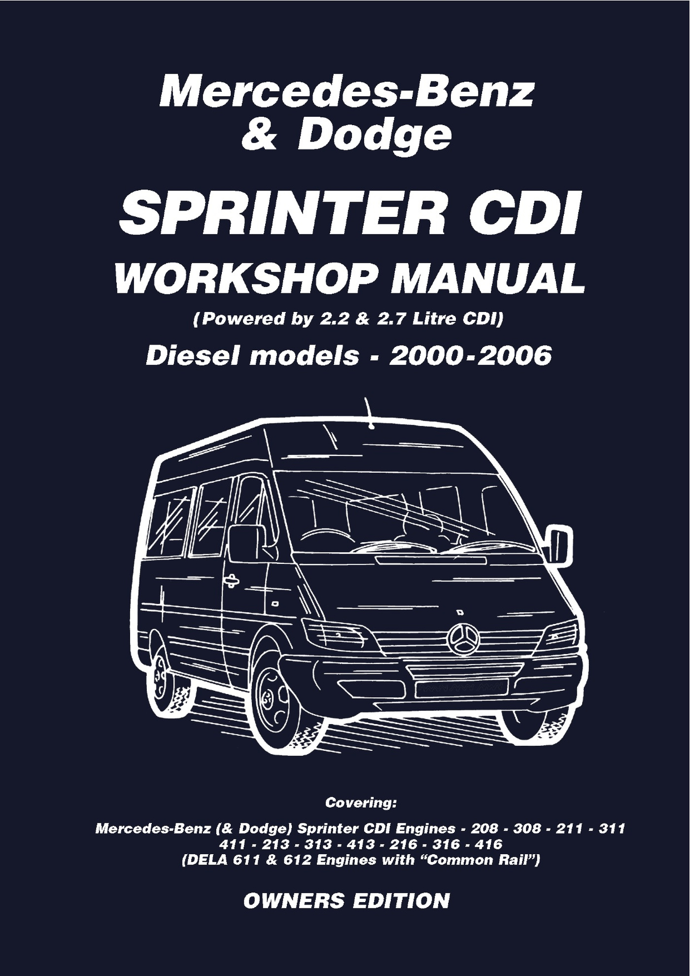 Various Mercedes Benz & Dodge Sprinter CDI 2000-2006 Owners Workshop Manual