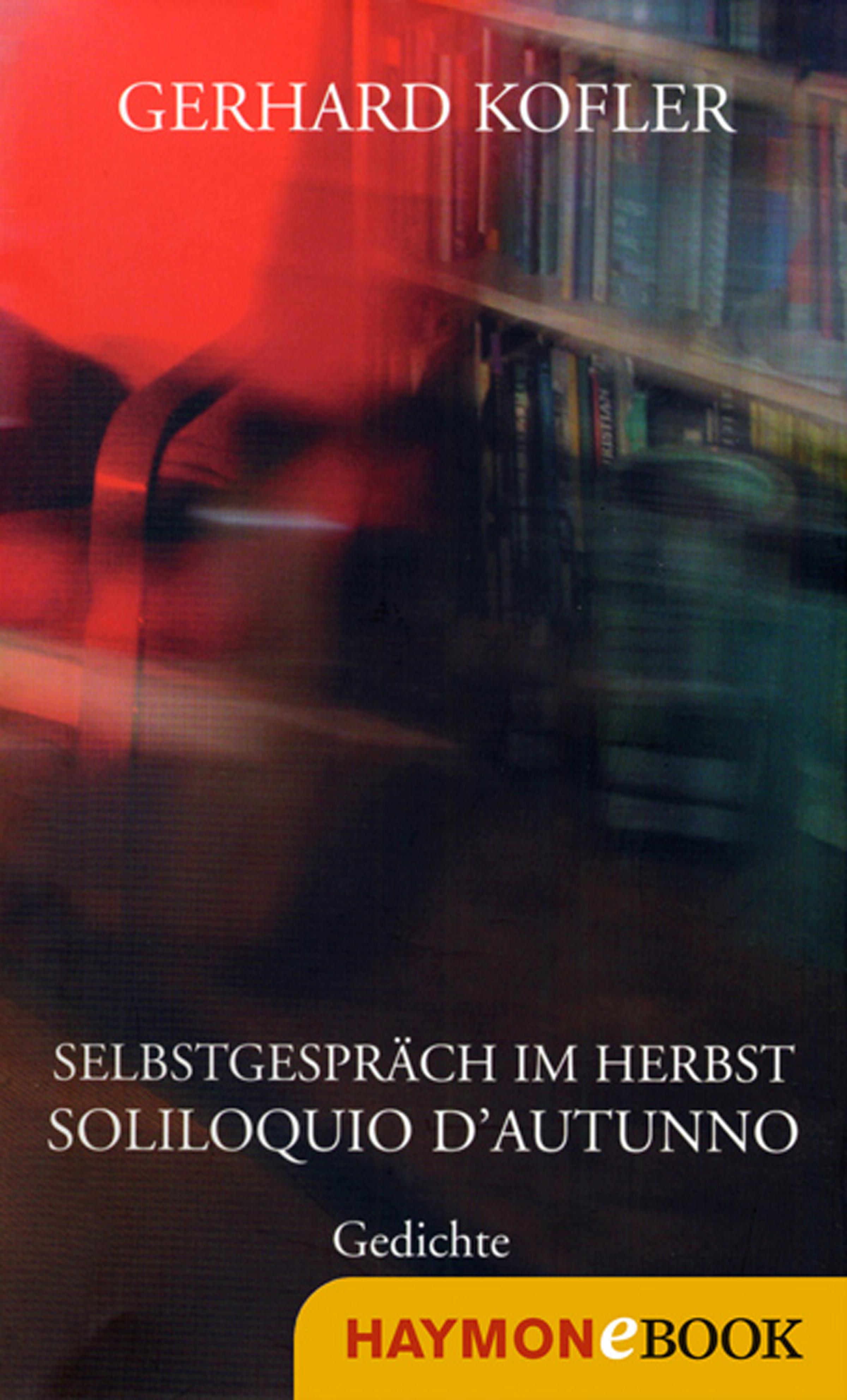 Gerhard Kofler Selbstgespräch im Herbst/Soliloquio d'autunno bernhard hatterscheidt vingstblüten im herbst