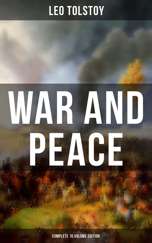 Leo Tolstoy WAR AND PEACE - Complete 15 Volume Edition leo tolstoy resurrection volume 2