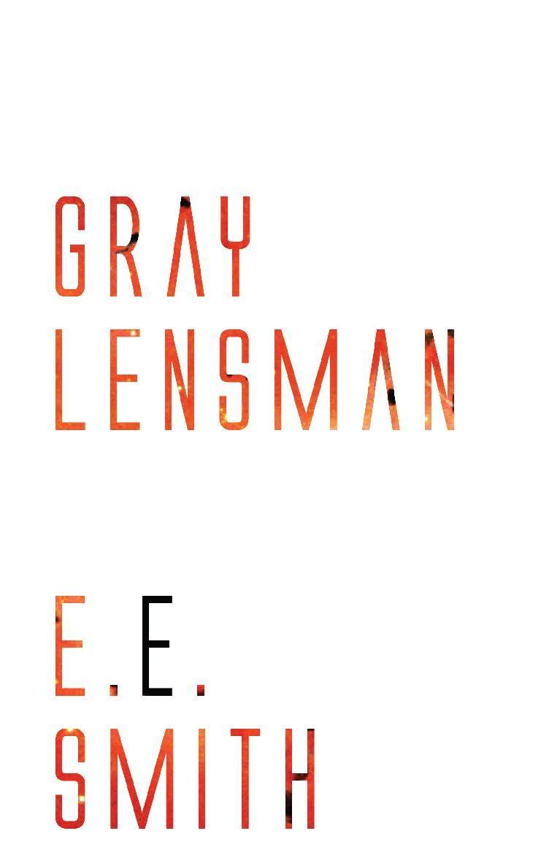 E. E. Smith Gray Lensman цена 2017