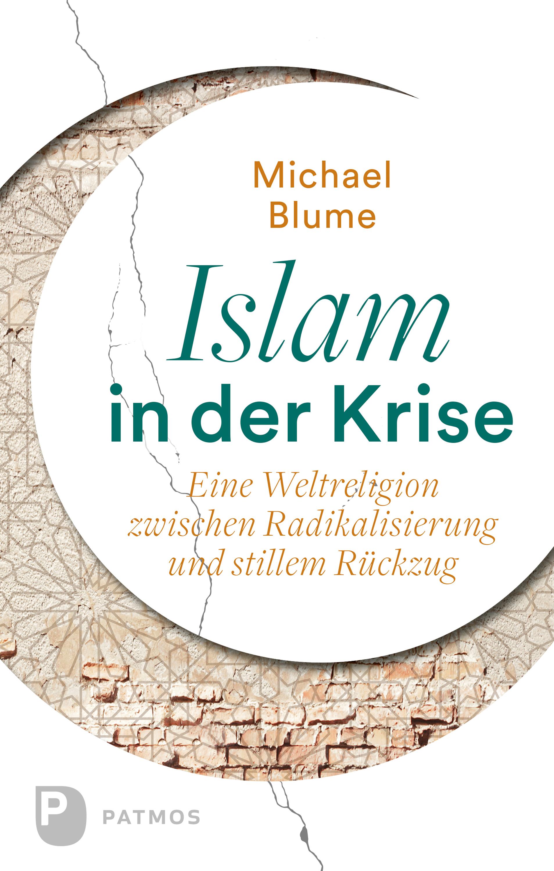 Dr. Michael Blume Islam in der Krise der werdegang der krise