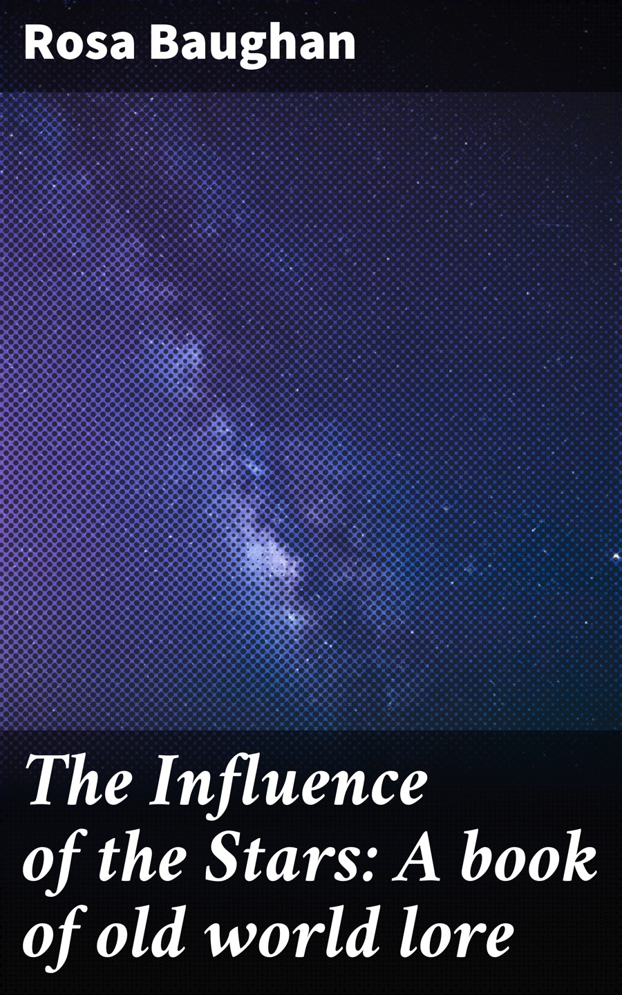 Rosa Baughan The Influence of the Stars: A book of old world lore influence of pgrs on mango