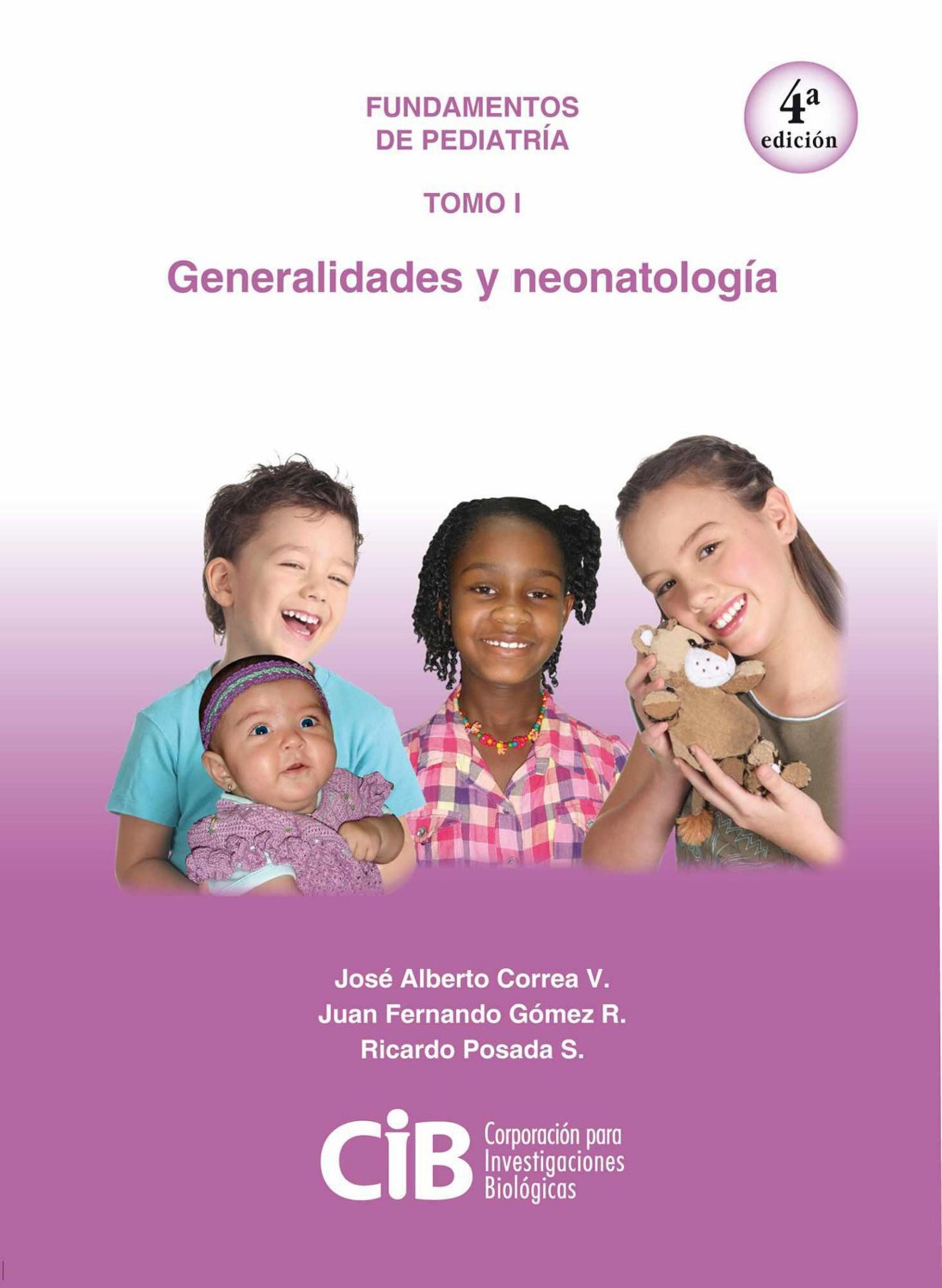 José Alberto Correa V Fundamentos de Pediatría tomo I: generalidades y neonatología, 4a Ed.