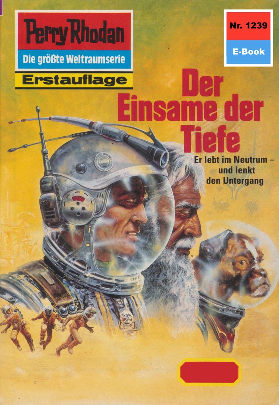 Arndt Ellmer Perry Rhodan 1239: Der Einsame der Tiefe h g ewers perry rhodan 1221 der oxtorner und der admiral