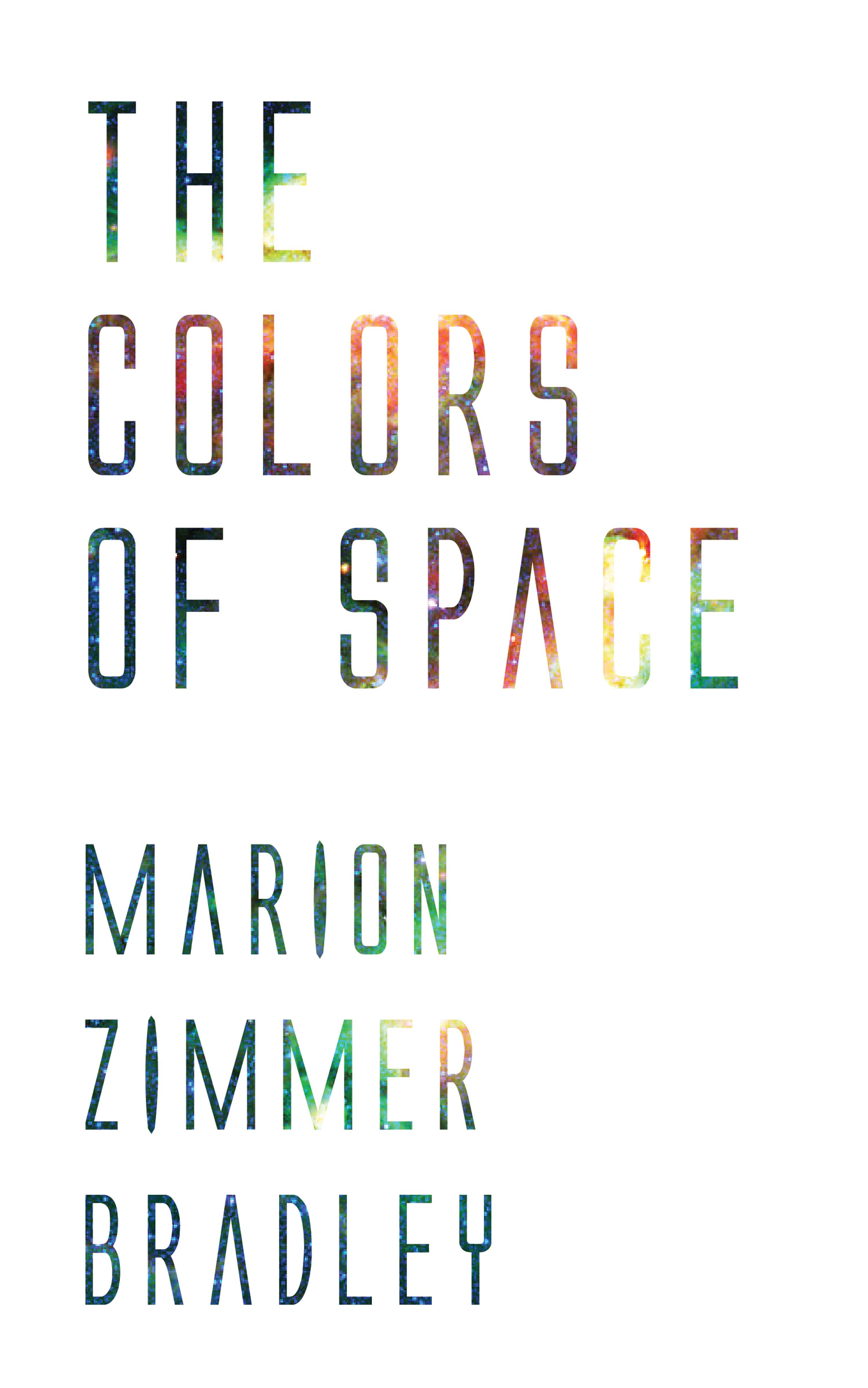 Marion Zimmer Bradley The Colors of Space bradley t guthrie the silent cry