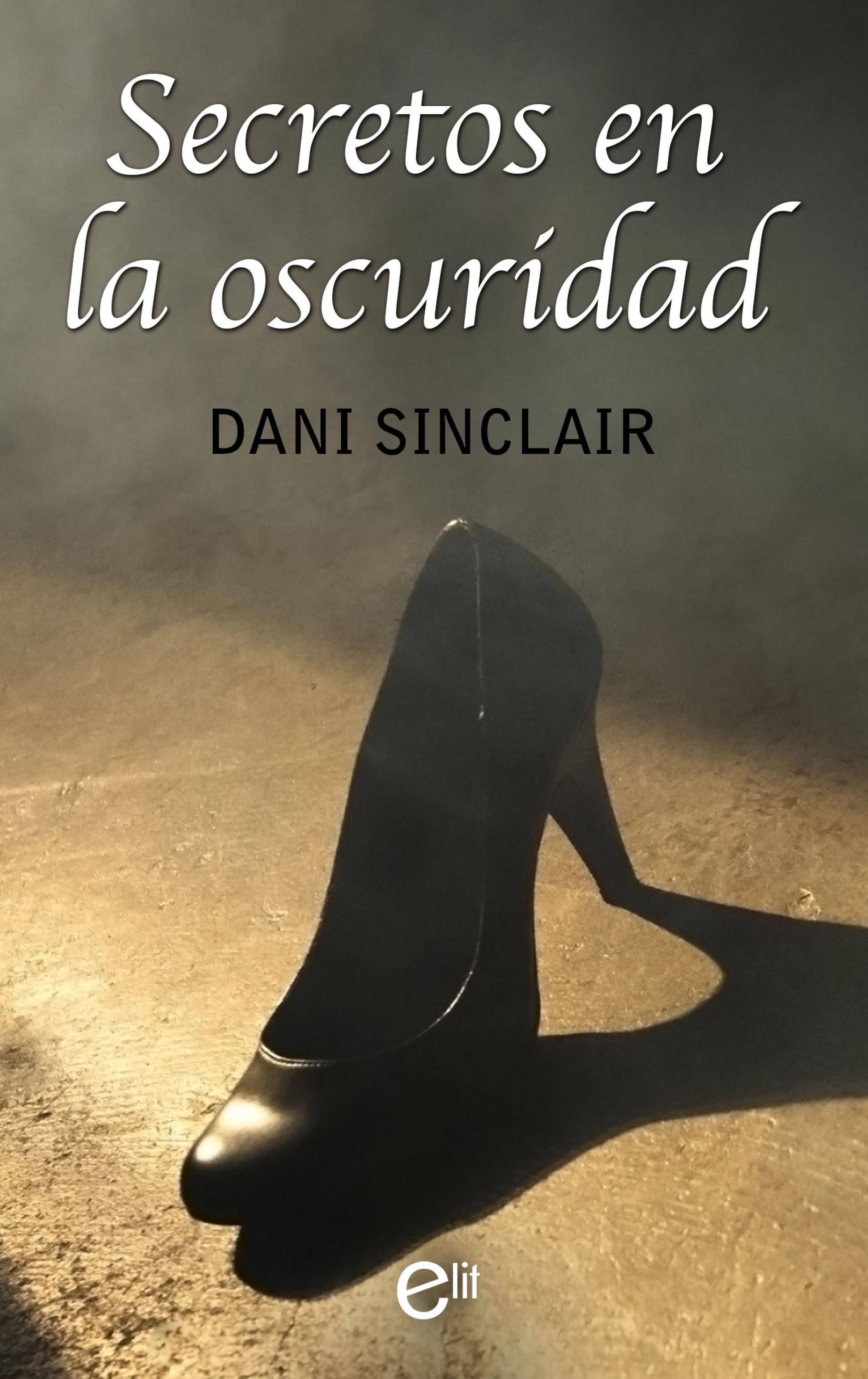 цена Dani Sinclair Secretos en la oscuridad онлайн в 2017 году