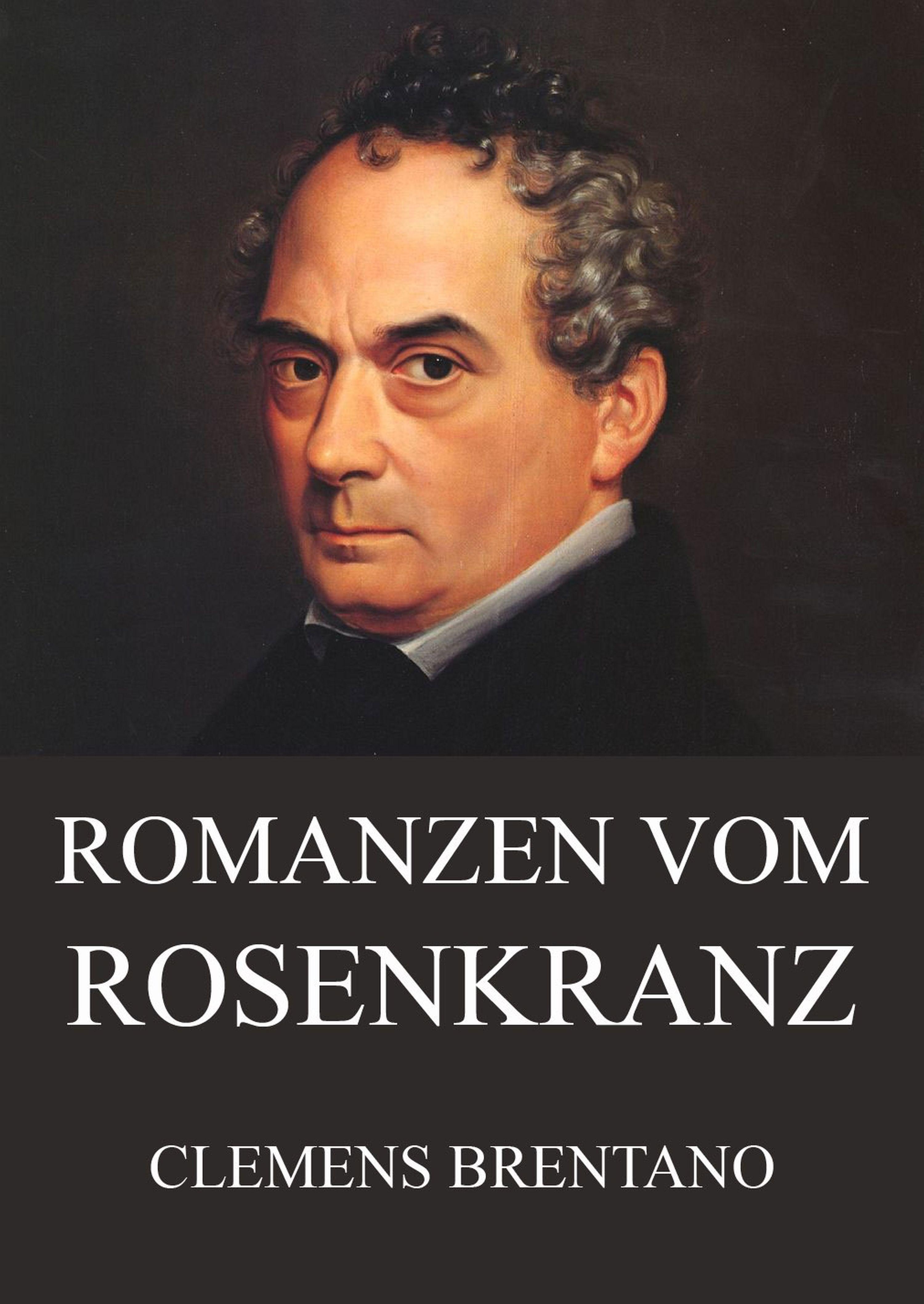Clemens Brentano Romanzen vom Rosenkranz clemens brentano marchen