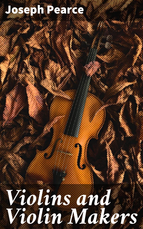 Joseph Pearce Violins and Violin Makers j h schmelzer sonata for 2 violins and continuo