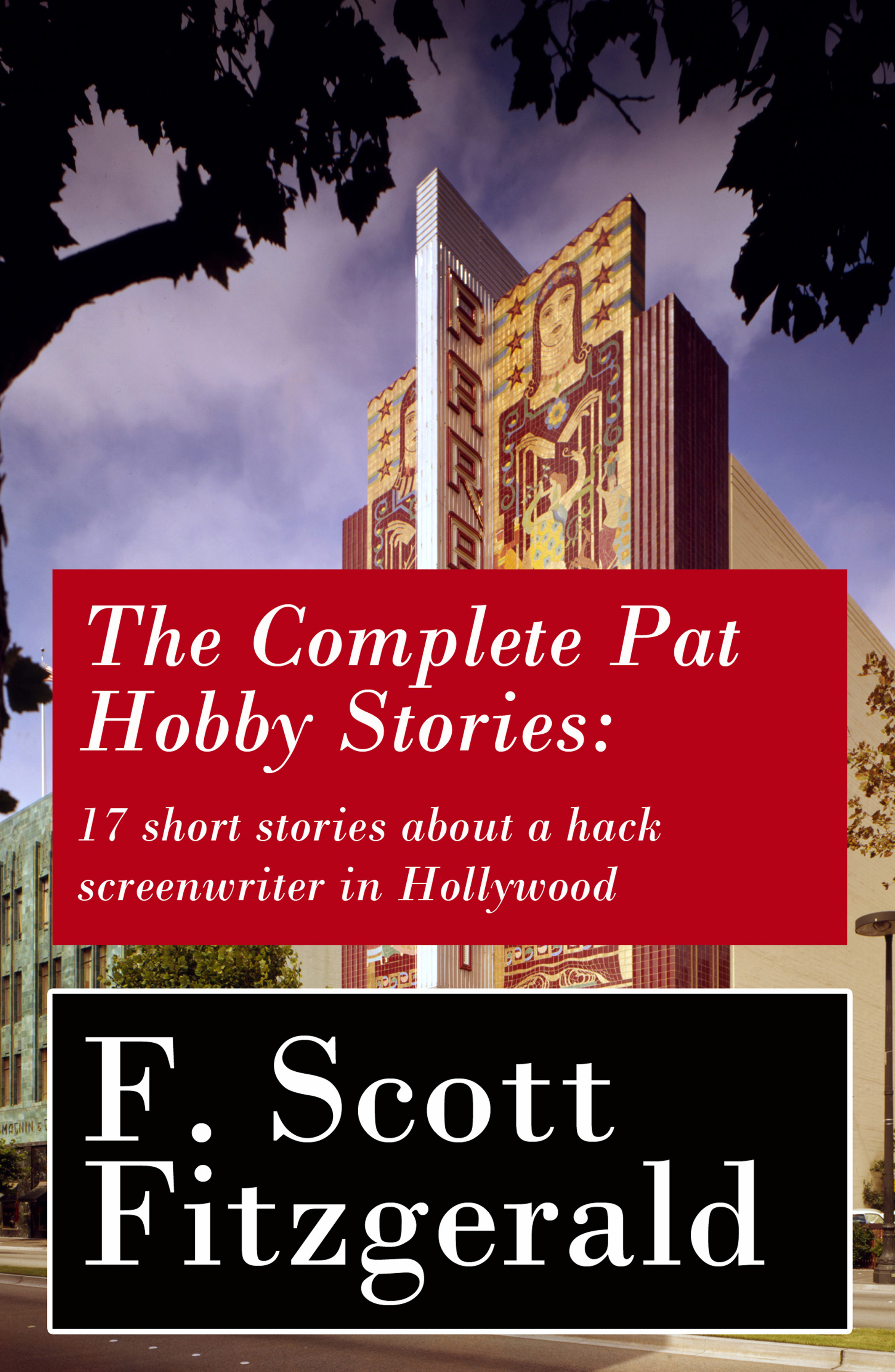 Фото - F. Scott Fitzgerald The Complete Pat Hobby Stories: 17 short stories about a hack screenwriter in Hollywood cengage learning gale a study guide for f scott fitzgerald s a new leaf