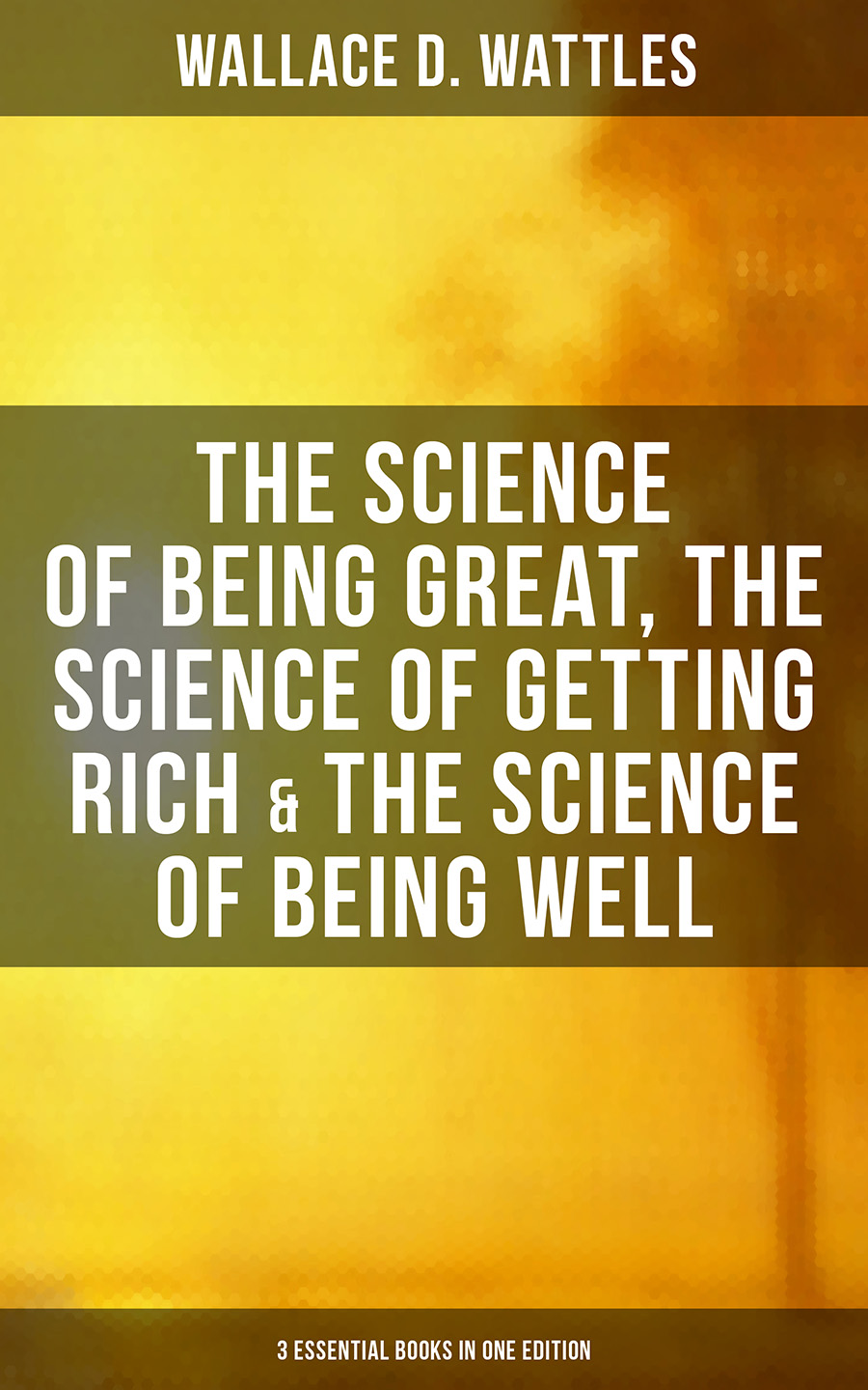 Wallace D. Wattles Wallace D. Wattles: The Science of Being Great, Science of Getting Rich & Science of Being Well d woodhouse woodhouse computer science 2ed paper only